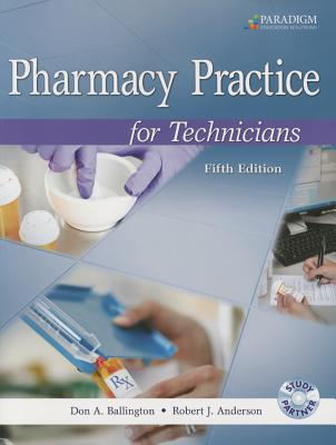 Pharmacy Practice for Technicians - Ballington, Don A, and Anderson, Robert J