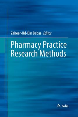 Pharmacy Practice Research Methods - Babar, Zaheer-Ud-Din (Editor)