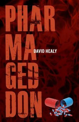 Pharmageddon - Healy, David, Mrc