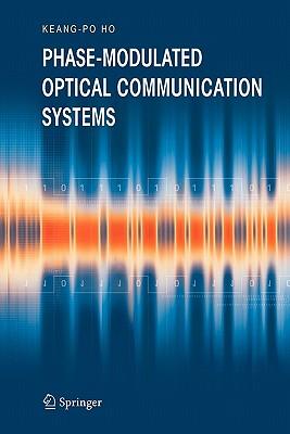 Phase-Modulated Optical Communication Systems - Ho, Keang-Po