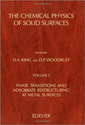 Phase Transitions and Adsorbate Restructuring at Metal Surface - King, D a, and Woodruff, D P, and King, D A