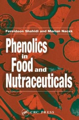 Phenolics in Food and Nutraceuticals - Shahidi, Fereidoon