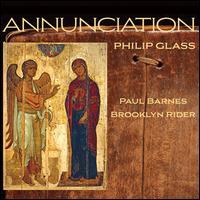Philip Glass: Annunciation -