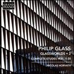 Philip Glass: Glassworlds, Vol. 2 - Complete Etudes Nos. 1-20