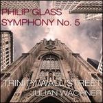 Philip Glass: Symphony No. 5