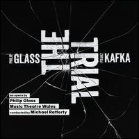 Philip Glass: The Trial - Amanda Forbes (soprano); Gwion Thomas (baritone); Johnny Herford (baritone); Michael Bennett (tenor); Michael Druiett (bass);...