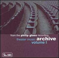 Philip Glass: Theater Music Archive, Vol. 1 - Gary Cook (percussion); Krista Bennion Feeney (violin); Lynn Chang (violin); Peter Rejto (cello); Richard Sher (cello);...