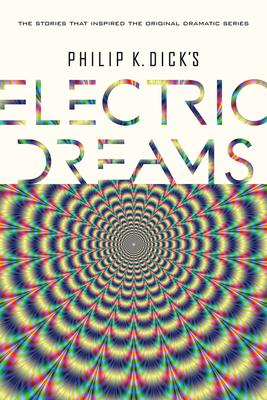 Philip K. Dick's Electric Dreams - Dick, Philip K