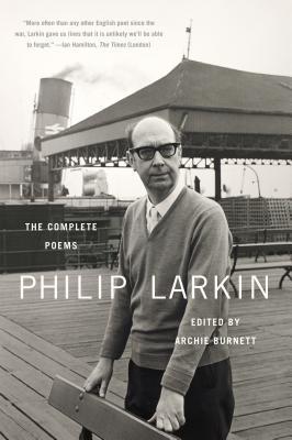 Philip Larkin: The Complete Poems - Larkin, Philip, and Burnett, Archie (Editor)