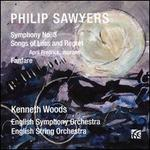 Philip Sawyers: Symphony No. 3; Songs of Loss and Regret; Fanfare