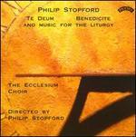 Philip Stopford: Te Deum, Benedicte, and Music for the Liturgy