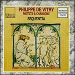 Philippe de Vitry: Motets & Chansons