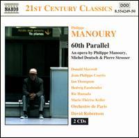 Philippe Manoury: 60th Parallel - Alexander Caussé (vocals); Camille D'ollone (vocals); Donald Maxwell (baritone); Hedwig Fassbender (mezzo-soprano);...