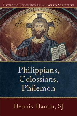 Philippians, Colossians, Philemon - Hamm, Dennis Sj, and Williamson, Peter, M.D. (Editor), and Healy, Mary (Editor)