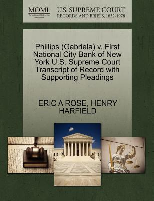 Phillips (Gabriela) V. First National City Bank of New York U.S. Supreme Court Transcript of Record with Supporting Pleadings - Rose, Eric a, and Harfield, Henry