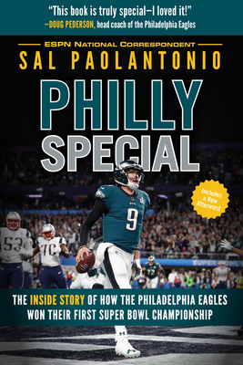 Philly Special: The Inside Story of How the Philadelphia Eagles Won Their First Super Bowl Championship - Paolantonio, Sal