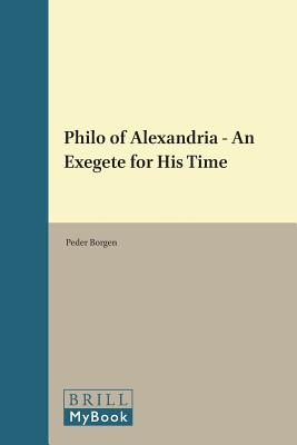 Philo of Alexandria - An Exegete for His Time - Borgen, Peder