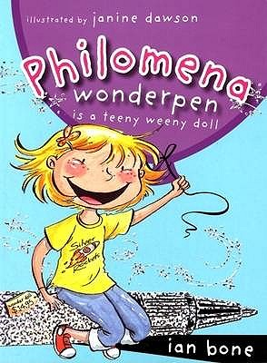 Philomena Wonderpen is a Teeny Weeny Doll - Bone, Ian