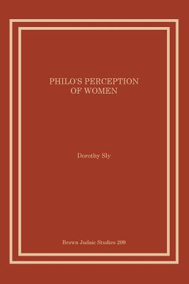 Philo's Perception of Women - Sly, Dorothy