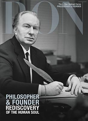 Philosopher & Founder: Rediscovery of the Human Soul - Based on the Works of L Ron Hubbard