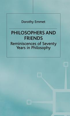 Philosophers and Friends - Emmet, Dorothy