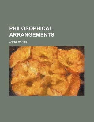 Philosophical Arrangements - Harris, James