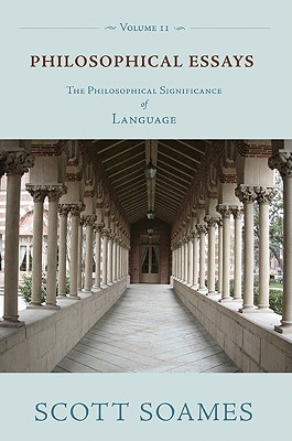 Philosophical Essays, Volume 2: The Philosophical Significance of Language - Soames, Scott