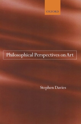 Philosophical Perspectives on Art - Davies, Stephen