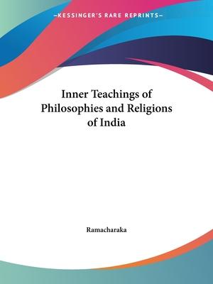 Philosophies and Religions of India - Ramacharaka, Yogi