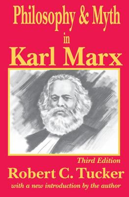 Philosophy and Myth in Karl Marx - Tucker, Robert C.