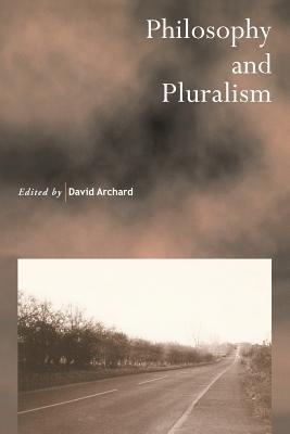 Philosophy and Pluralism - Archard, David (Editor)