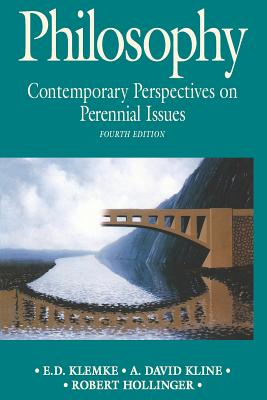 Philosophy: Contemporary Perspectives on Perennial Issues - Hollinger, Robert (Editor), and Kline, A David (Editor), and Klemke, E D (Editor)