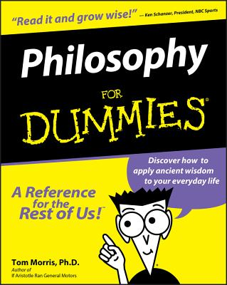 Philosophy for Dummies - Morris, Tom, and Morris, Thomas V