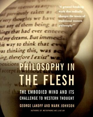 Philosophy in the Flesh - Lakoff, George, and Johnson, Mark, Ph.D.