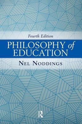 Philosophy of Education - Noddings, Nel