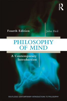 Philosophy of Mind: A Contemporary Introduction - Heil, John
