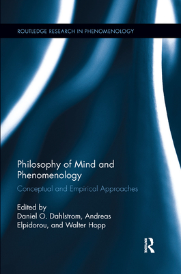 Philosophy of Mind and Phenomenology: Conceptual and Empirical Approaches - Dahlstrom, Daniel O. (Editor), and Elpidorou, Andreas (Editor), and Hopp, Walter (Editor)