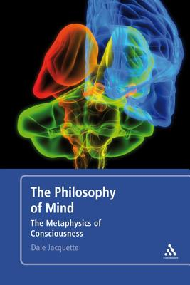 Philosophy of Mind: The Metaphysics of Consciousness - Jacquette, Dale