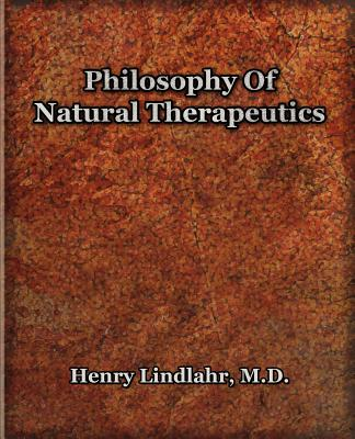 Philosophy Of Natural Therapeutics (1919) - Lindlahr, Henry