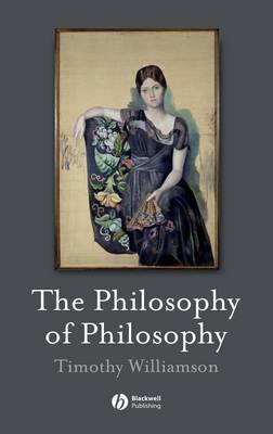 Philosophy of Philosophy - Williamson, Timothy, Dr.