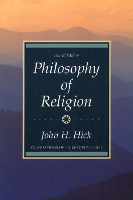 Philosophy of Religion - Hick, John H