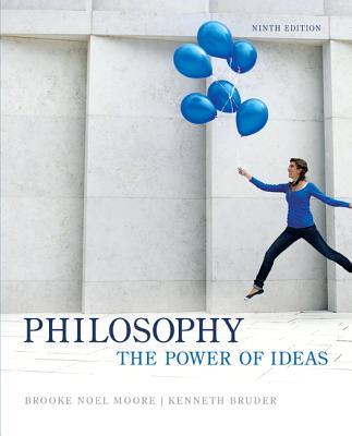 Philosophy: The Power of Ideas - Moore, Brooke Noel, and Bruder, Kenneth