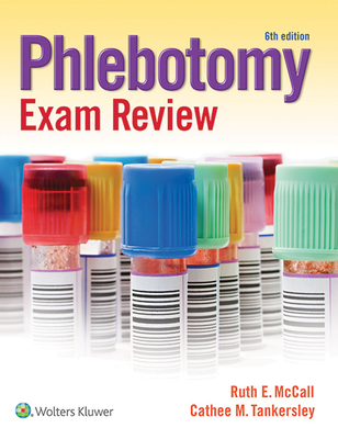 Phlebotomy Exam Review - McCall, Ruth