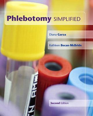Phlebotomy Simplified - Garza, Diana, and Becan-McBride, Kathleen