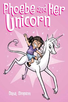 Phoebe and Her Unicorn (Phoebe and Her Unicorn Series Book 1) - Simpson, Dana