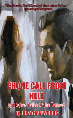 Phone Call from Hell and Other Tales of the Damned - Woods, Jonathan