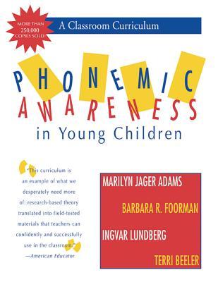 Phonemic Awareness in Young Children: A Classroom Curriculum - Adams, Marilyn Jager