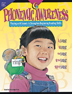 Phonemic Awareness: Playing with Sounds to Strengthen Beginning Reading Skills - Fitzpatrick, Jo, and Bauer, Karen (Contributions by), and Dietzschold, Carol (Contributions by)
