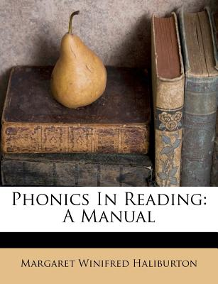 Phonics in Reading: A Manual - Haliburton, Margaret Winifred