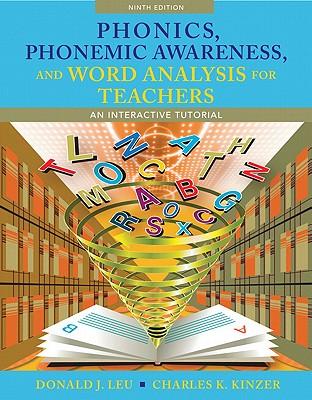 Phonics, Phonemic Awareness, and Word Analysis for Teachers: An Interactive Tutorial - Leu, Donald J, and Kinzer, Charles K